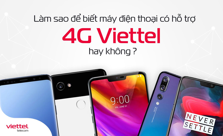 Làm sao để biết máy điện thoại có hỗ trợ 4G Viettel hay không?