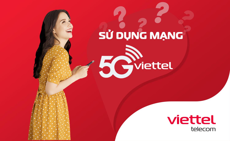 Những điều kiện cơ bản để có thể sử dụng mạng 5G Viettel