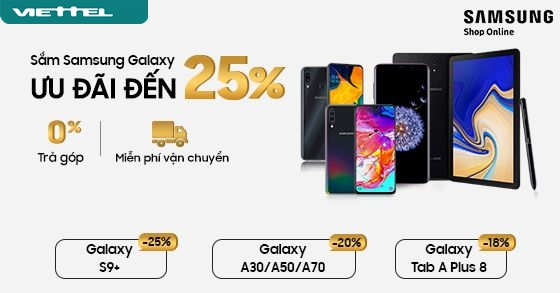 Samsung ưu đãi 25% dành riêng cho khách hàng tham gia chương trình Viettel+