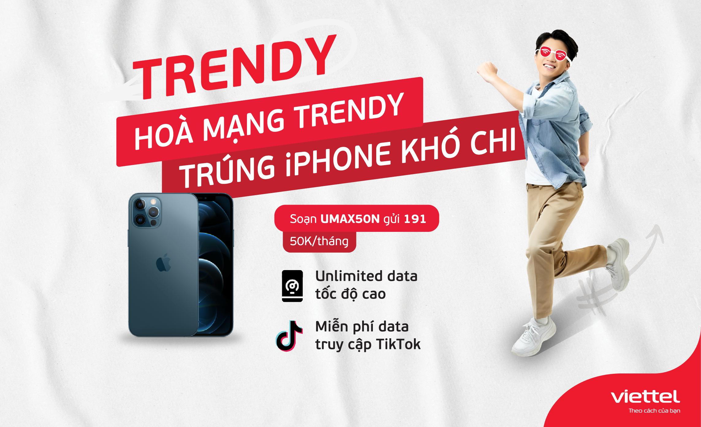 Ưu đãi độc quyền dành cho Khách hàng trẻ: Hoà mạng Trendy – Trúng iPhone khó chi!