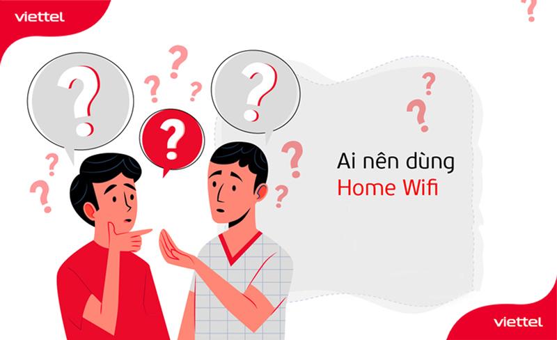 Ai nên dùng Home Wifi Viettel