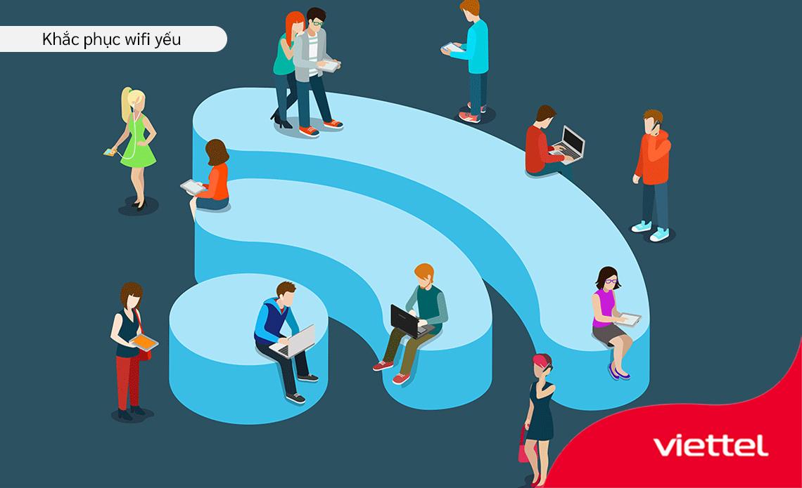 Nhiều người cùng kết nối trong cùng một thời gian và cùng sử dụng băng thông mạng lớn dẫn đến tình trạng wifi yếu.
