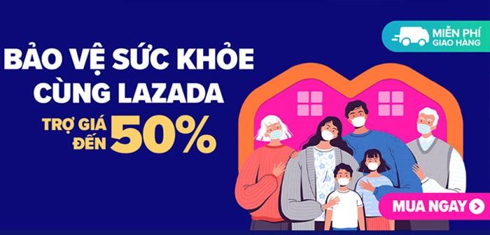 Bảo vệ sức khỏe cùng Lazada, trợ giá đến 50% - Ưu đãi khách hàng có thể lấy ngay trên My Viettel
